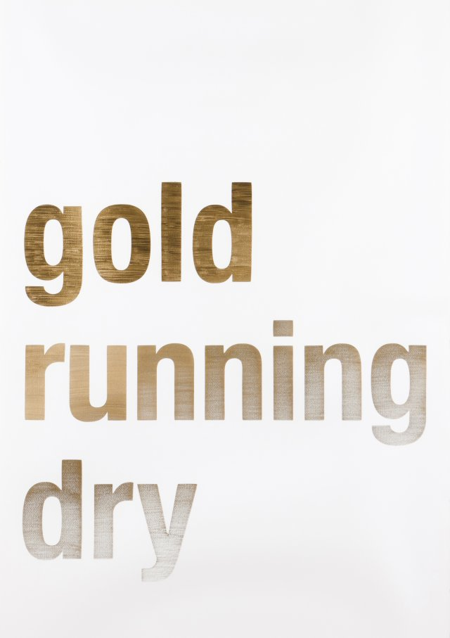 "Untitled (""Gold Running Dry""), 2007"